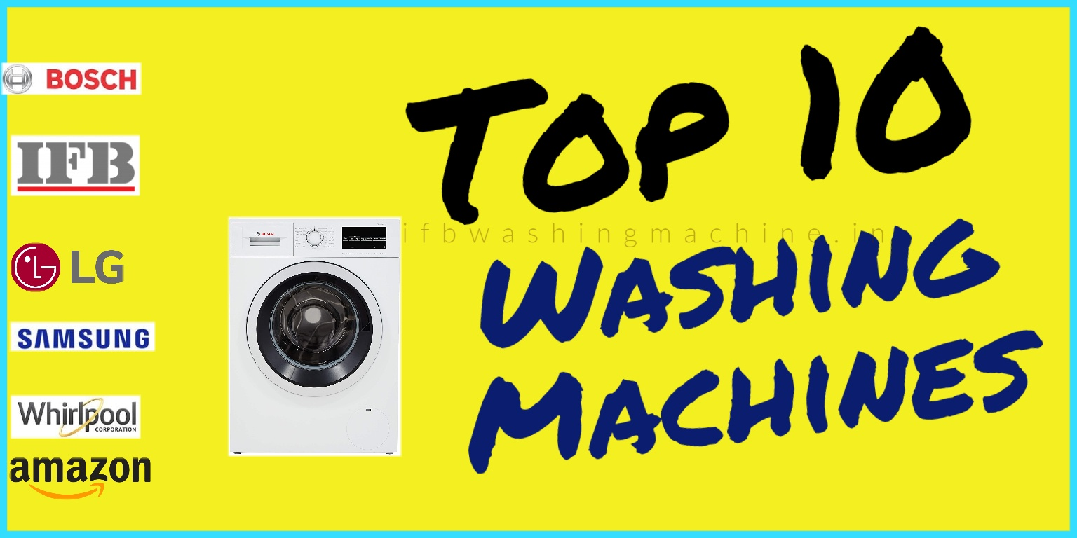 10 Best Washing Machines In India 2020 - Review & Buying Guide